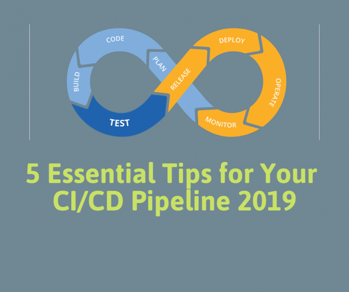 5 Essential Tips for Your CI/CD Pipeline 2019