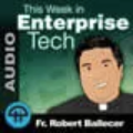 This Week in Enterprise Tech Podcast