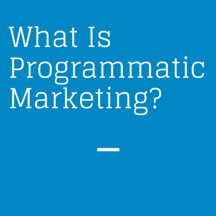 Strengthening Your Brand Imaging: What Is Programmatic Marketing?