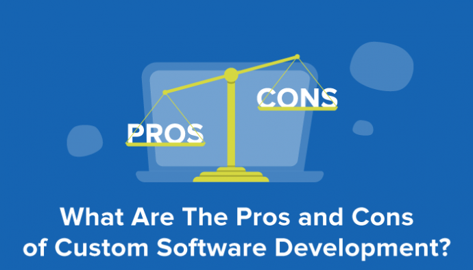 Custom software development- Pros and Cons